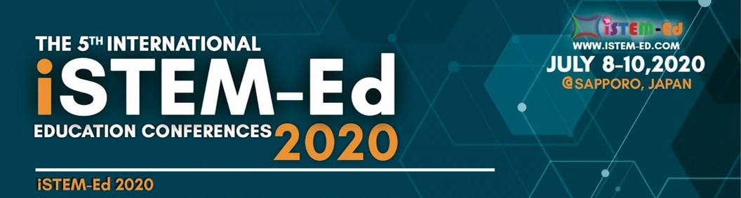 International STEM Education Conference: iSTEM-Ed 2020, SAPPORO, JAPAN : July 8-10, 2020